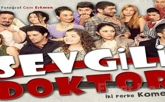 Tiyatro Matine Suare Ayrıcalığı İle ''SEVGİLİ DOKTOR'' Adlı Komedi Oyunu!