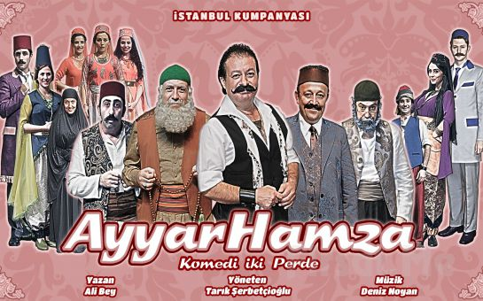 """İstanbul Kumpanyası'ndan Sıcak ve Eğlenceli Bir Komedi """"AYYAR HAMZA Oyunu!"""