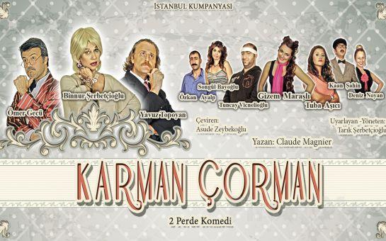 İstanbul Kumpanyası Ayrıcalığı İle ''KARMAN ÇORMAN'' Adlı Komedi Oyunu!