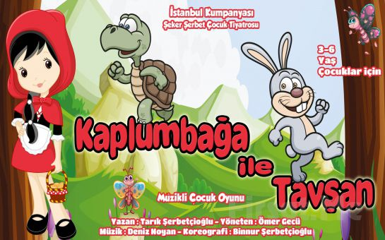 İstanbul Kumpanyası Ayrıcalığı İle ''KAPLUMBAĞA İLE TAVŞAN'' Adlı Müzikli Çocuk Oyunu!