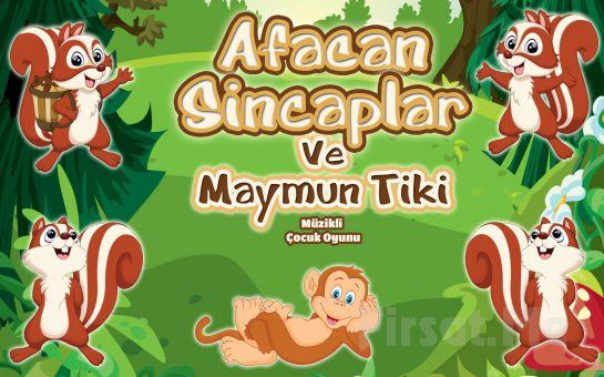 İstanbul Kumpanyası Ayrıcalığı İle ''AFACAN SİNCAPLAR VE MAYMUN TİKİ'' Adlı Müzikli Çocuk Oyunu!