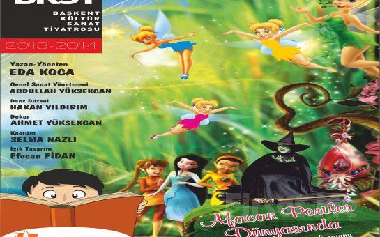 Ankara Başkent Kültür Sanat Tiyatrosu'ndan AFACAN PERİLER DÜNYASINDA Çocuk Tiyatro Oyunu!