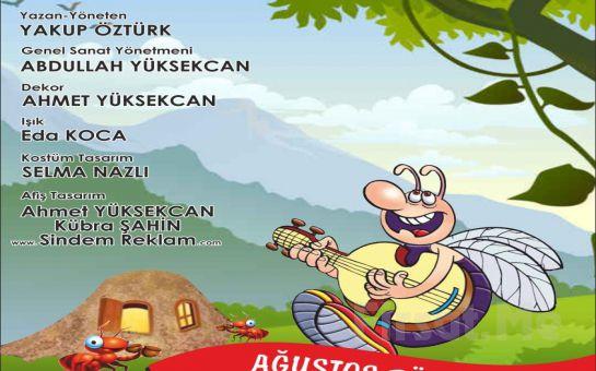 Ankara Başkent Kültür Sanat Tiyatrosu'ndan AĞUSTOS BÖCEĞİ İLE KARINCA'NIN MACERALARI Çocuk Tiyatro Oyununun Son Temsili!