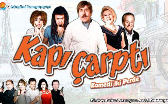 İstanbul Kumpanyası'ndan Sıcak ve Eğlenceli Bir Komedi KAPI ÇARPTI Oyunu!