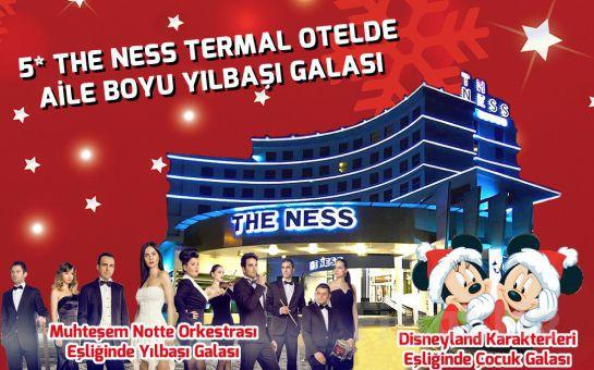 """5 Yıldızlı Kocaeli The Ness Termal Otel'de """"Grup Notte"""" ile Yılbaşı Gala ve Konaklama Seçenekleri!"""