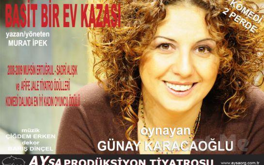 """Günay Karacaoğlu'nun Muhteşem Performansı ile """"Basit Bir Ev Kazası"""" Tiyatro Oyun Biletleri!"""