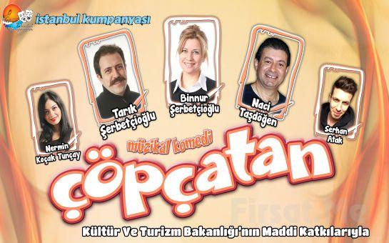 """İstanbul Kumpanyası'ndan Sıcak ve Eğlenceli Bir Komedi """"ÇÖPÇATAN"""" Oyunu!"""
