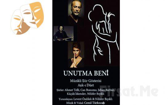 """Bo Sahne Cihangir'de """"UNUTMA BENİ"""" Adlı Müzikli Şiir Gösteri Biletleri!"""