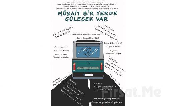 Onuncu Köy Medya'dan ''Müsait Bir Yerde Gülecek Var'' Tiyatro Oyun Bileti!