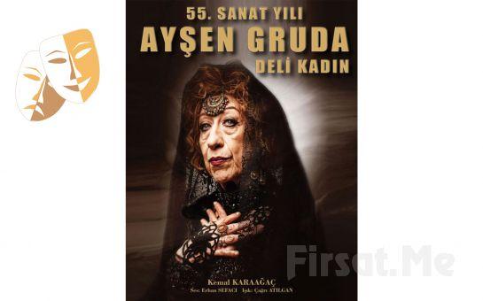 Tiyatro Kıvılcım'dan Usta Sanatçı Ayşen Gruda'nın Tek Kişilik Güldürüsü Deli Kadın Oyunu Biletleri