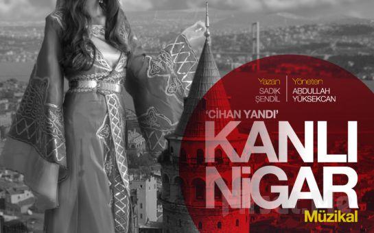 Ankara Başkent Kültür Sanat Tiyatrosu'ndan KANLI NİGAR Müzikal Tiyatro Biletleri
