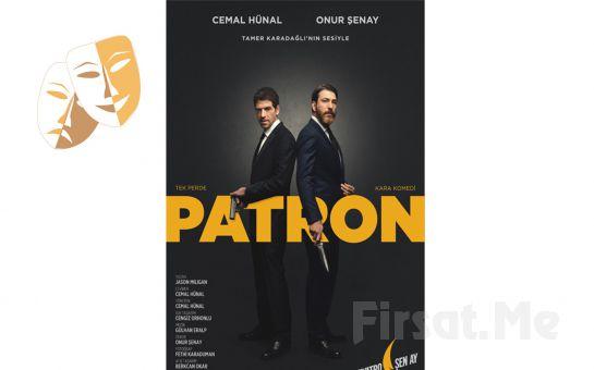 Cemal Hünal ve Onur Şenay'la PATRON Tiyatro Oyun Biletleri