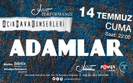 Beyoğlu Sanat Performance'ta 14 Temmuz'da ADAMLAR Açık Hava Konseri Giriş Bileti!
