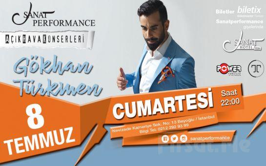 Beyoğlu Sanat Performance'ta 8 Temmuz'da GÖKHAN TÜRKMEN Açık Hava Konseri Giriş Bileti!