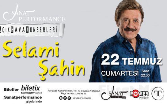 Beyoğlu Sanat Performance'ta 22 Temmuz'da SELAMİ ŞAHİN Açık Hava Konseri Giriş Bileti!