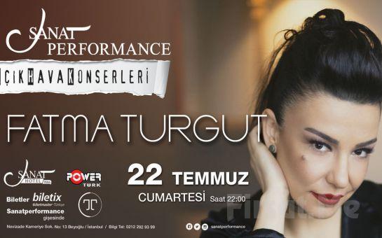 Beyoğlu Sanat Performance'ta 22 Temmuz'da FATMA TURGUT Açık Hava Konseri Giriş Bileti!