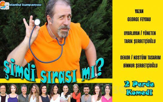 İstanbul Kumpanyası'ndan Sıcak ve Eğlenceli Bir Komedi ŞİMDİ SIRASI MI? Tiyatro Oyunu!