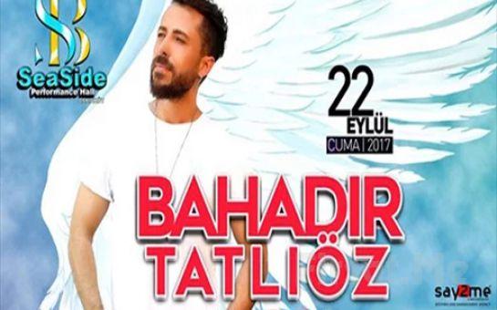 Seaside Performance Sahne'de 22 Eylül'de BAHADIR TATLIÖZ Konseri Giriş Bileti ve 1 Yerli İçecek