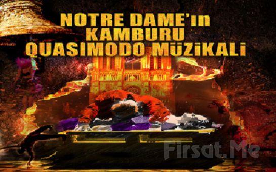 Kumbara Görsel Sanatlar'dan Notre Dame'ın Kamburu - Quasimodo Müzikal Biletleri!