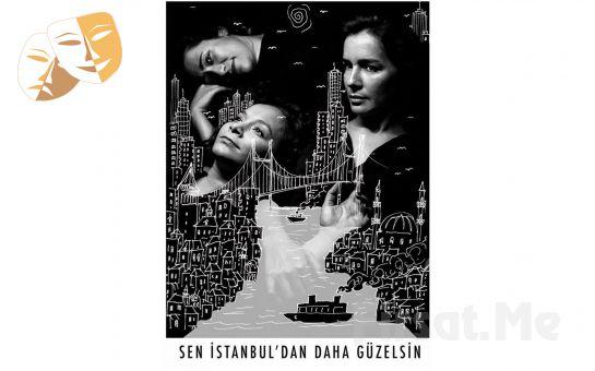 Hepimizin Öyküsü Sen İstanbul'dan Daha Güzelsin Tiyatro Oyun Bileti