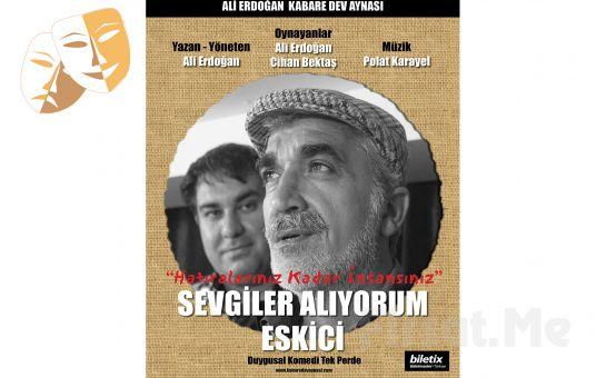 Ali Erdoğan'dan İçinizi Isıtacak Sıcak Sevgi Dolu 'Sevgiler Alıyorum Eskici' Tiyatro Oyun Bileti