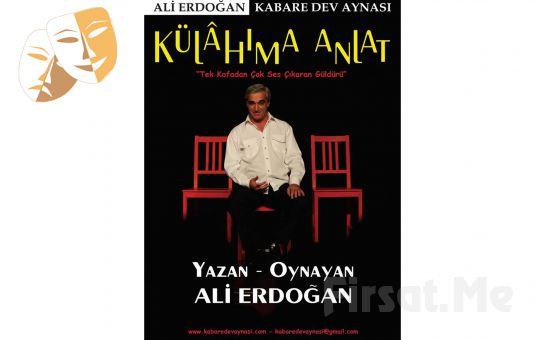 Ali Erdoğan'dan KÜLAHIMA ANLAT Tek Perdelik Tiyatro Oyun Bileti