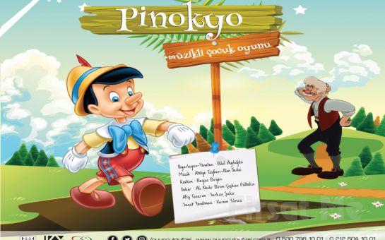 """Dünya Çocuk Edebiyatının Başyapıtlarından """"PİNOKYO"""" Müzikli Çocuk Tiyatro Oyun Bileti!"""