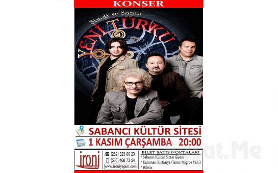 Kocaeli Sabancı Kültür Sitesi'nde 1 Kasım'da YENİ TÜRKÜ Konseri Giriş Bileti