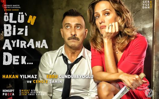 """Hakan Yılmaz, Ebru Cündübeyoğlu ve Cengiz Şahin'den Tatlı Bir Komedi! """"Ölü'n Bizi Ayırana Dek"""" Tiyatro Oyun Bileti!"""