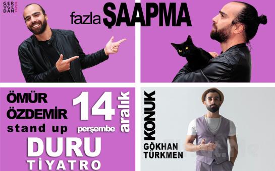 """Ömür Özdemir'in Yazıp & Oynadığı """"FAZLA ŞAAPMA"""" Stand Up Gösterisi Bileti!"""