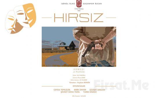 Gönül Ülkü, Gazanfer Özcan Tiyatrosu'ndan HIRSIZ Tiyatro Oyun Bileti