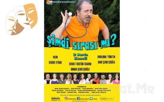 İstanbul Kumpanyası'ndan Sıcak ve Eğlenceli Bir Komedi ŞİMDİ SIRASI MI? Tiyatro Oyunu