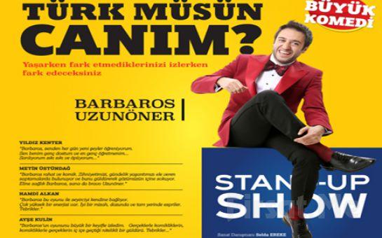 Barbaros Uzunöner'den 'Türk Müsün Canım?' Stand-Up Gösteri Bileti