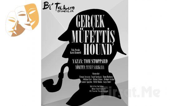 Bi'Takım Oyuncular'dan Gerçek Müfettiş Hound Kara Komedi Tiyatro Oyun Bileti