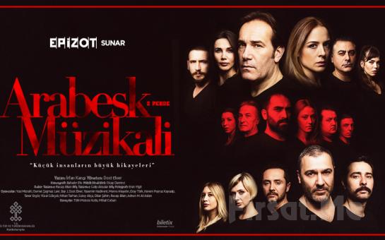 Usta Oyuncu Kadrosundan 'Arabesk Müzikali' Tiyatro Bileti