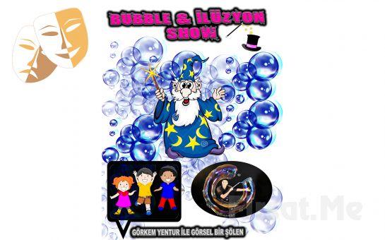 Çocuklarınızın Doyasıya Eğleneceği Bubble ve İlüzyon Show Biletleri