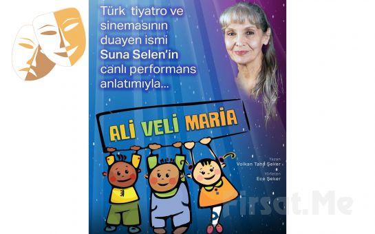 Efsane Oyuncu Suna Selen'den Çocuklarınız İçin 'Ali Veli Maria' Tiyatro Oyun Bileti