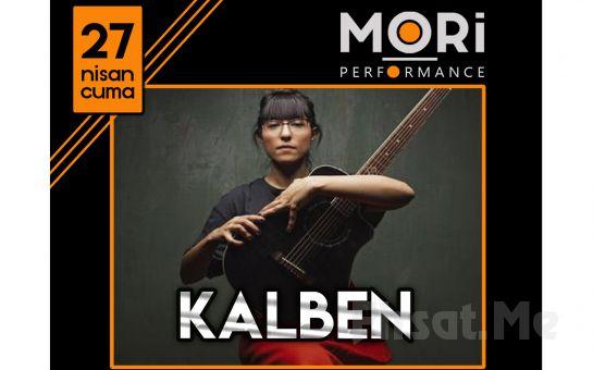 Mori Performance'da 27 Nisan'da Kalben Konser Bileti