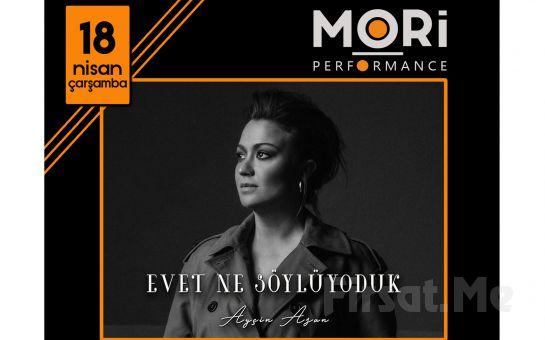 Mori Performance'da 18 Nisan'da Evet Ne Söylüyorduk Konser Bileti