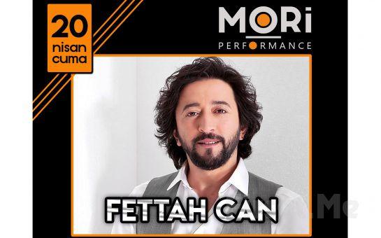 Mori Performance'da 20 Nisan'da Fettah Can Konser Bileti