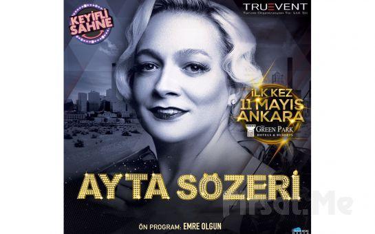Ankara Green Park'ta 11 Mayıs'ta Ayta Sözeri ile Limitsiz İçecek Eşliğinde Akşam Yemeği ve Sınırsız Eğlence