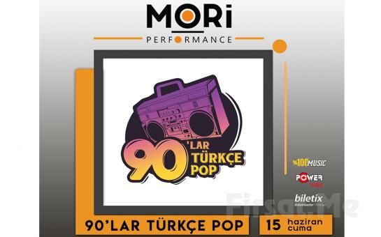 Mori Performance'da 15 Haziran'da 90'lar Türkçe Pop Gecesi Giriş Bileti