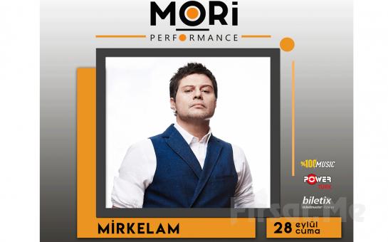 Mori Performance'ta 28 Eylül'de Mirkelam Konser Bileti