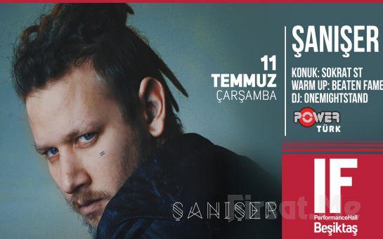IF Performance Hall Beşiktaş'ta 11 Temmuz'da Şanışer Konser Bileti