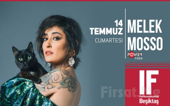 IF Performance Hall Beşiktaş'ta 14 Temmuz' Melek Mosso Konser Bileti