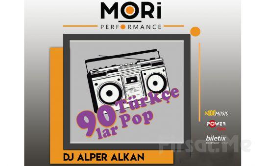 Mori Performance'da 14 Temmuz'da DJ Alper ile 90'lar Türkçe Pop Gecesi Konser Bileti