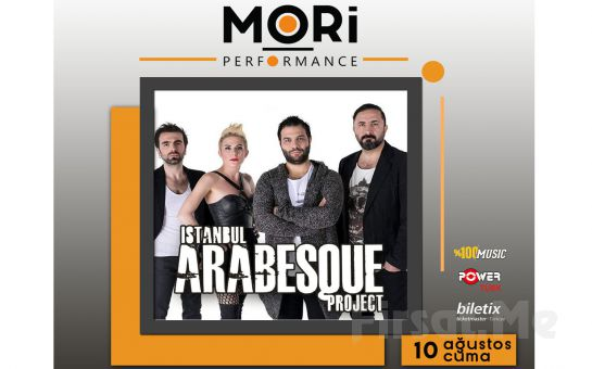 Mori Performance'da 10 Ağustos'ta İstanbul Arabesque Project Konser Bileti