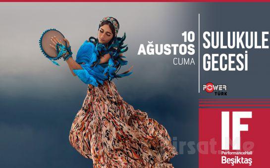 IF Performance Hall Beşiktaş'ta 10 Ağustos'ta Sulukule Gecesi Konser Bileti