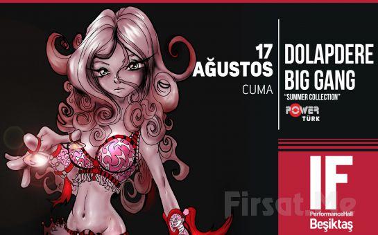 IF Performance Hall Beşiktaş'ta 17 Ağustos'ta Dolapdere Big Gang Konser Bileti