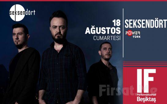 IF Performance Hall Beşiktaş'ta 18 Ağustos'ta Seksendört Konser Bileti